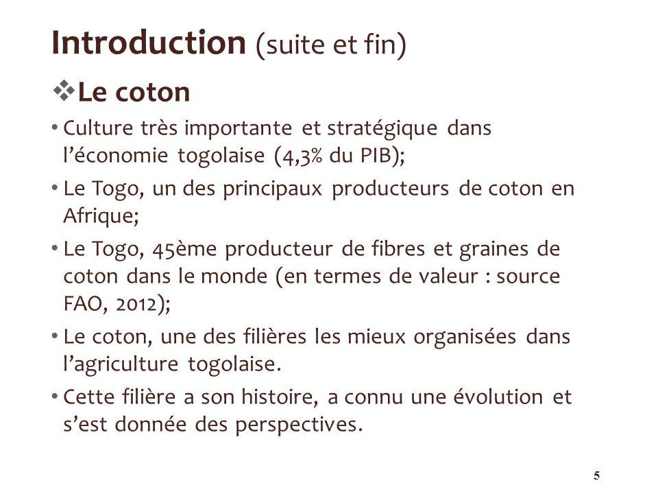 Introduction (suite et fin) Le coton Culture très importante et stratégique dans léconomie togolaise (4,3% du PIB); Le Togo, un des principaux product