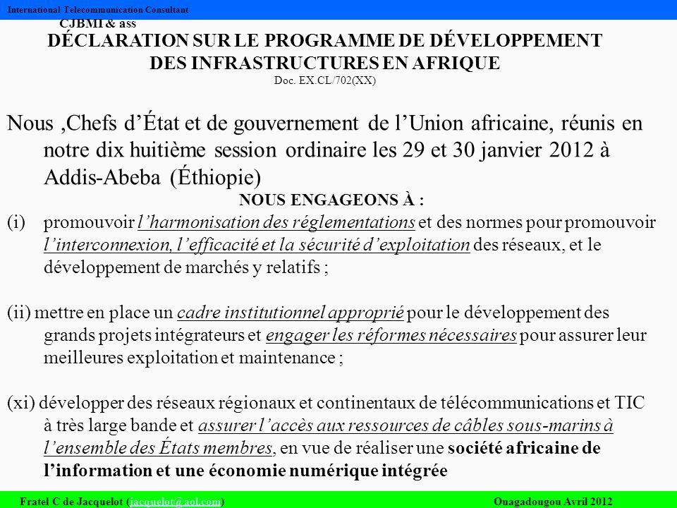 Fratel C de Jacquelot (jacquelot@aol.com)Ouagadougou Avril 2012jacquelot@aol.com International Telecommunication Consultant CJBMI & ass DÉCLARATION SU