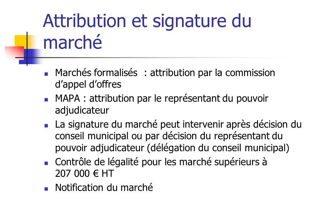 Attribution et signature du marché Marchés formalisés : attribution par la commission dappel doffres MAPA : attribution par le représentant du pouvoir