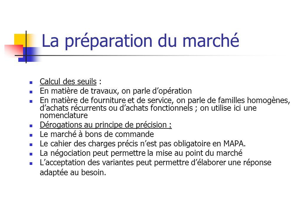 La préparation du marché Calcul des seuils : En matière de travaux, on parle dopération En matière de fourniture et de service, on parle de familles h