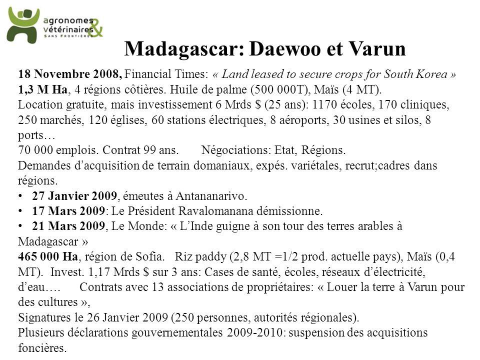 Madagascar: Daewoo et Varun 18 Novembre 2008, Financial Times: « Land leased to secure crops for South Korea » 1,3 M Ha, 4 régions côtières. Huile de