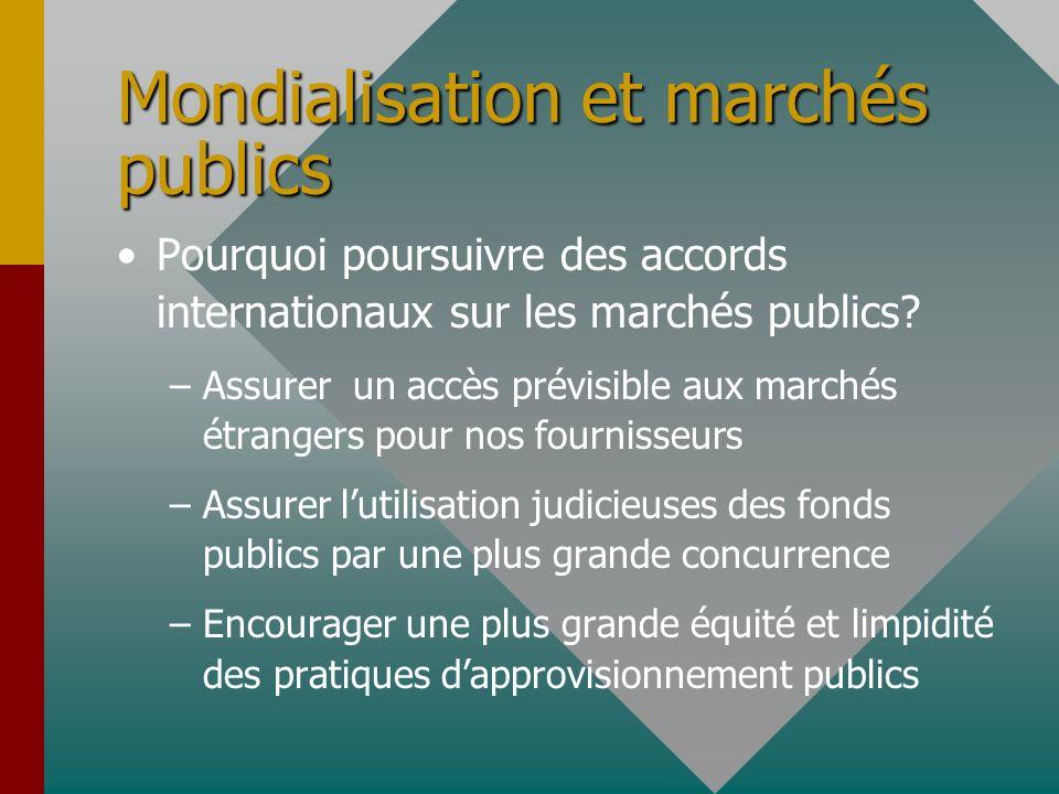 Mondialisation et marchés publics Pourquoi poursuivre des accords internationaux sur les marchés publics.