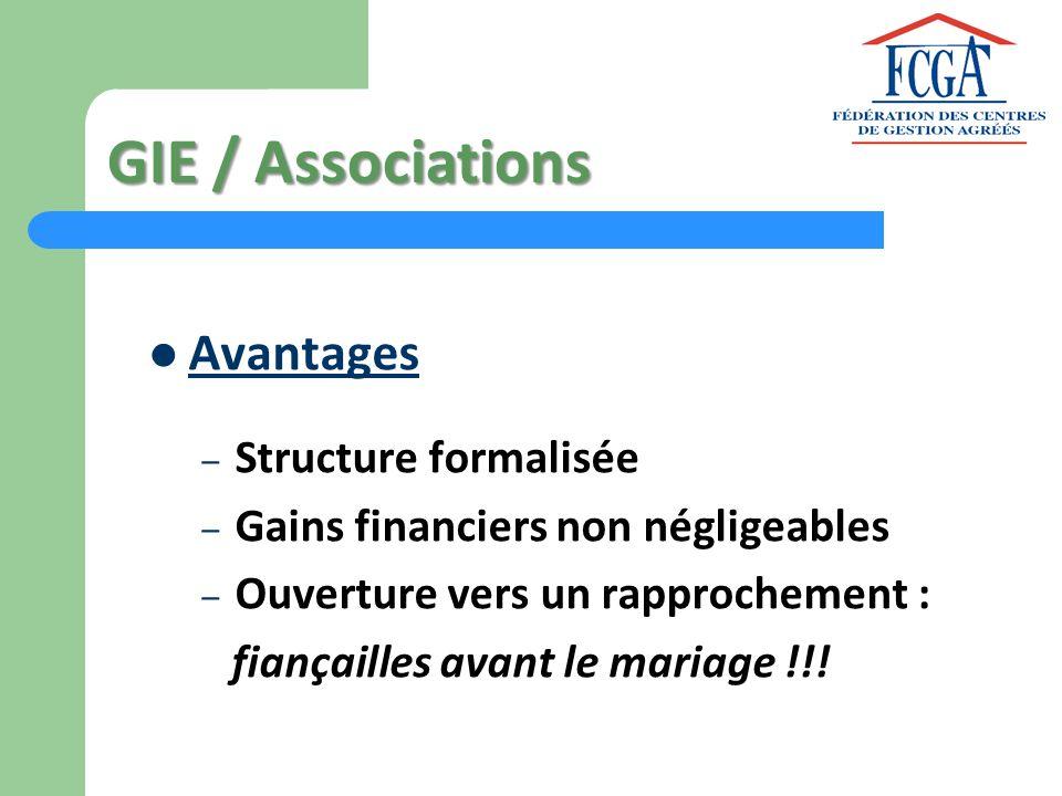 GIE / Associations Avantages – Structure formalisée – Gains financiers non négligeables – Ouverture vers un rapprochement : fiançailles avant le maria