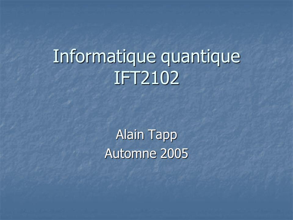Informatique quantique IFT2102 Alain Tapp Automne 2005