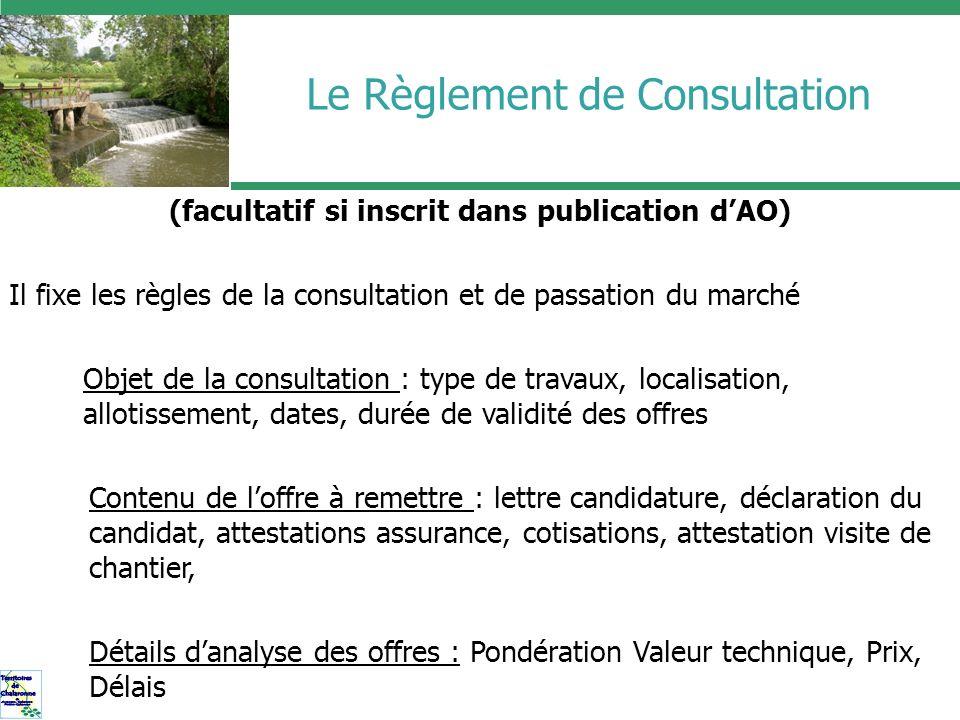 (facultatif si inscrit dans publication dAO) Il fixe les règles de la consultation et de passation du marché Objet de la consultation : type de travau