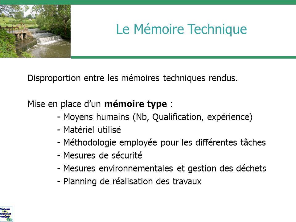 Le Mémoire Technique Disproportion entre les mémoires techniques rendus. Mise en place dun mémoire type : -- Moyens humains (Nb, Qualification, expéri