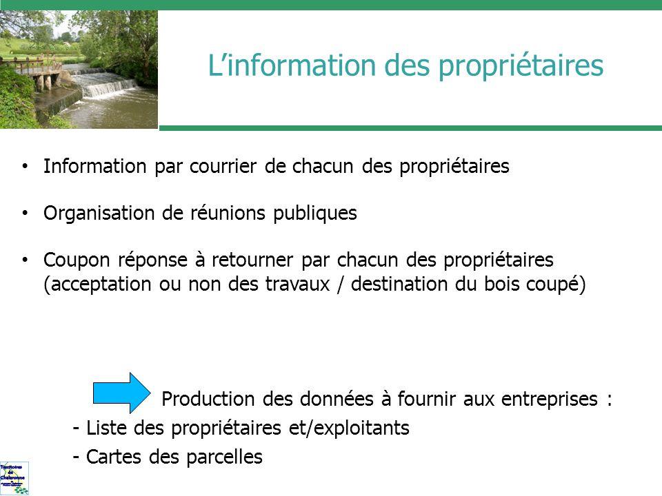 Linformation des propriétaires Information par courrier de chacun des propriétaires Organisation de réunions publiques Coupon réponse à retourner par