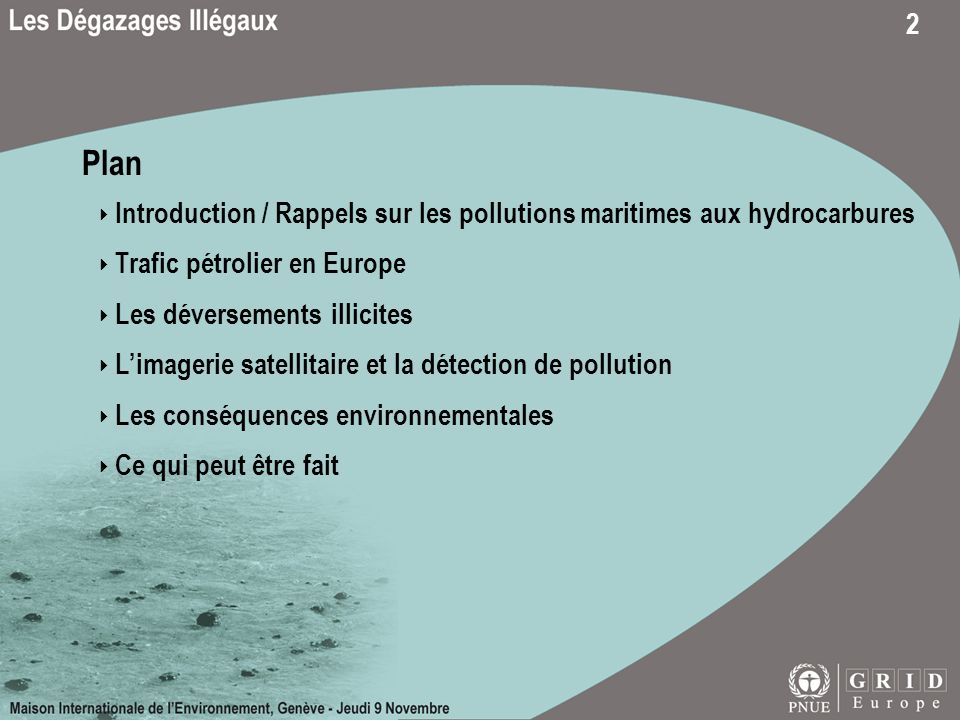 2 Plan Introduction / Rappels sur les pollutions maritimes aux hydrocarbures Trafic pétrolier en Europe Les déversements illicites Limagerie satellitaire et la détection de pollution Les conséquences environnementales Ce qui peut être fait