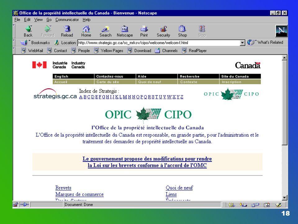 17 SOURCES D'INFORMATION DE L'OPIC n Demandes de renseignements (Centre de services à la clientèle) l Téléphone : (819) 997-1936 l Télécopieur : (819)