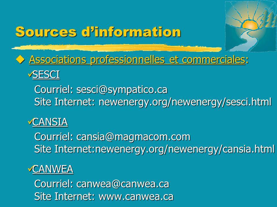 Sources dinformation u Associations professionnelles et commerciales: SESCI SESCI Courriel: sesci@sympatico.ca Courriel: sesci@sympatico.ca Site Inter