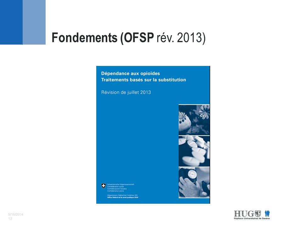 5/16/2014 13 Fondements (OFSP rév. 2013)