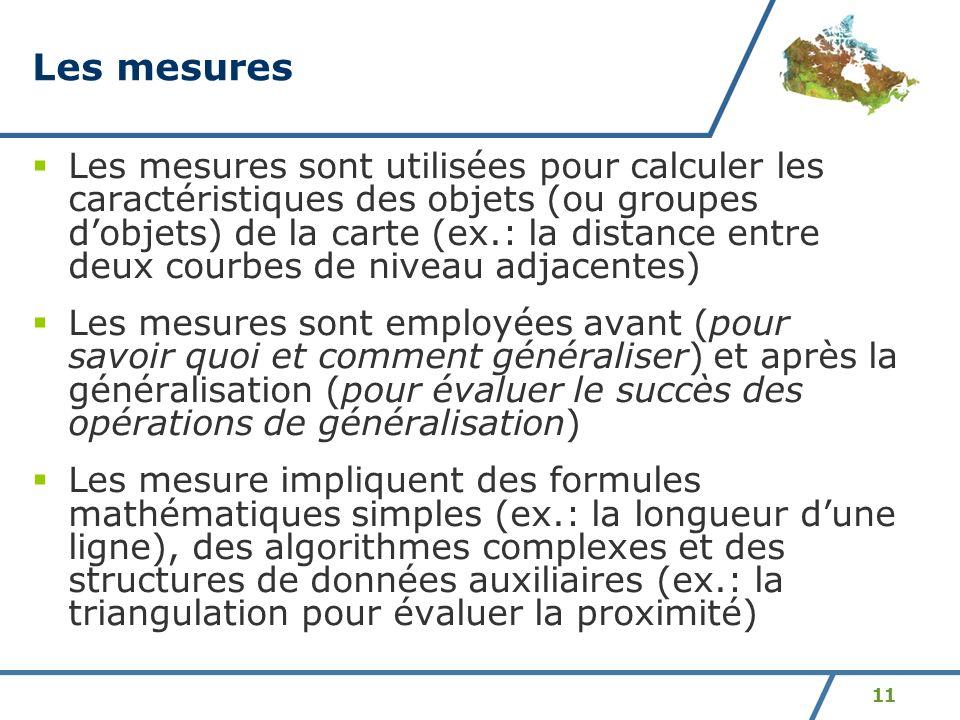 11 Les mesures Les mesures sont utilisées pour calculer les caractéristiques des objets (ou groupes dobjets) de la carte (ex.: la distance entre deux