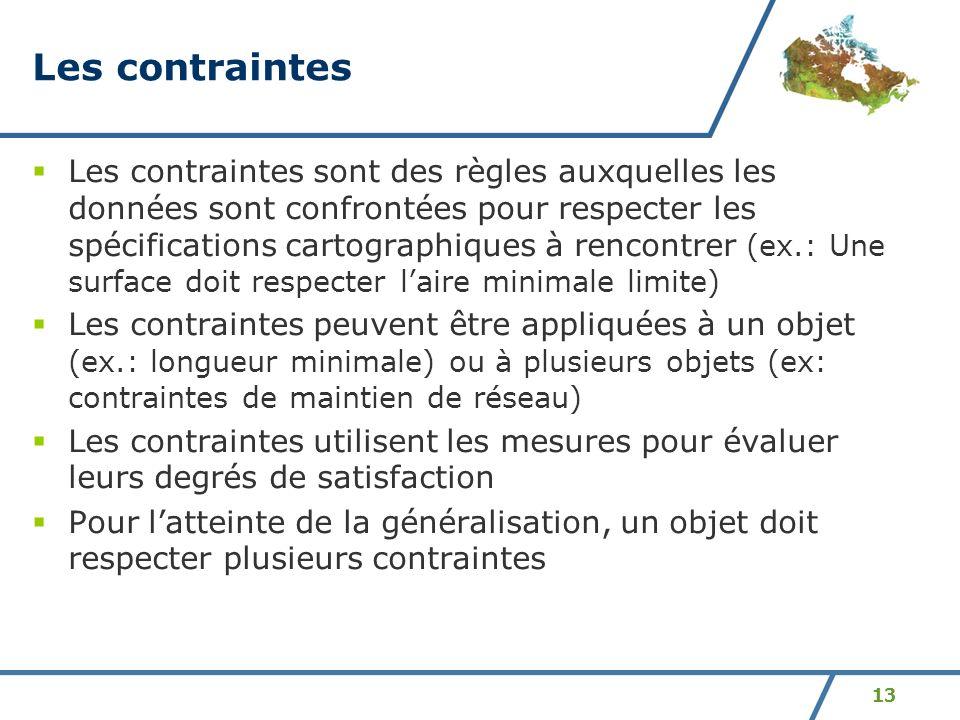 13 Les contraintes Les contraintes sont des règles auxquelles les données sont confrontées pour respecter les spécifications cartographiques à rencont