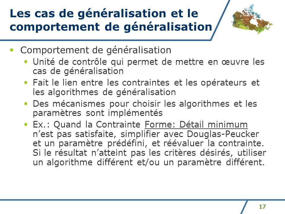 17 Les cas de généralisation et le comportement de généralisation Comportement de généralisation Unité de contrôle qui permet de mettre en œuvre les c