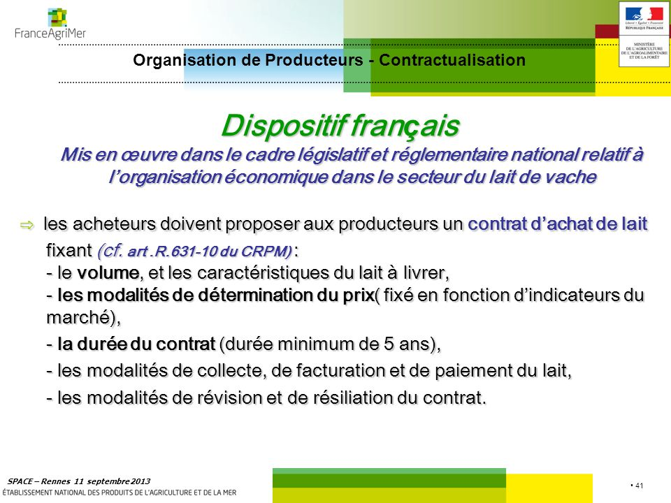 41 SPACE – Rennes 11 septembre 2013 Dispositif fran ç ais Mis en œuvre dans le cadre législatif et réglementaire national relatif à lorganisation écon