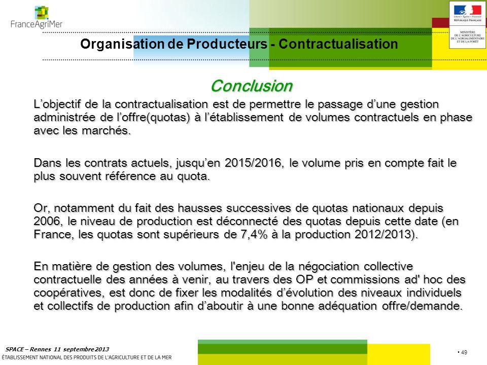 49 SPACE – Rennes 11 septembre 2013 Conclusion Lobjectif de la contractualisation est de permettre le passage dune gestion administrée de loffre(quota