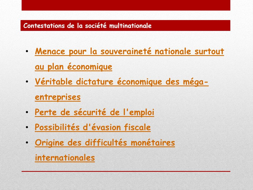 Contestations de la société multinationale Menace pour la souveraineté nationale surtout au plan économique Menace pour la souveraineté nationale surt