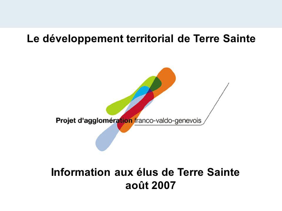 Information aux élus de Terre Sainte août 2007 Le développement territorial de Terre Sainte