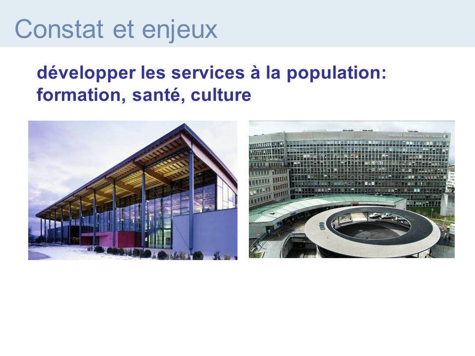 développer les services à la population: formation, santé, culture Constat et enjeux