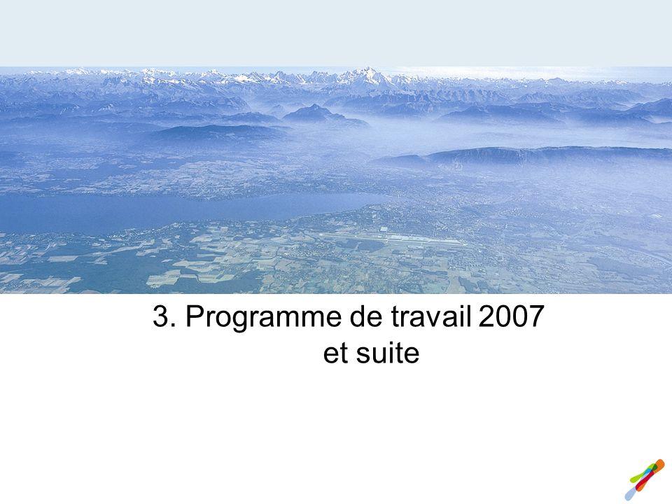 3. Programme de travail 2007 et suite