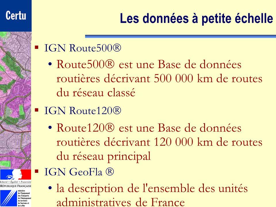 CERTULes Systèmes dInformation Géographique Les données à petite échelle IGN Route500 Route500 est une Base de données routières décrivant 500 000 km