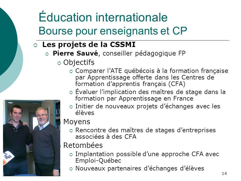 14 Les projets de la CSSMI Pierre Sauvé, conseiller pédagogique FP Objectifs Comparer lATE québécois à la formation française par Apprentissage offert
