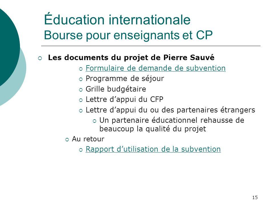 15 Les documents du projet de Pierre Sauvé Formulaire de demande de subvention Programme de séjour Grille budgétaire Lettre dappui du CFP Lettre dappu