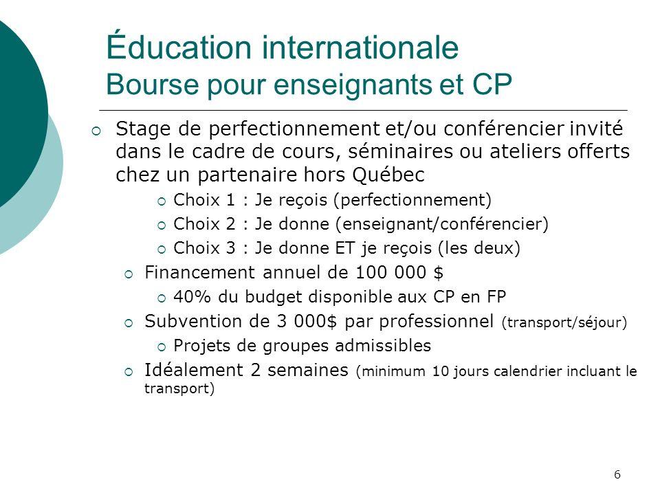 6 Stage de perfectionnement et/ou conférencier invité dans le cadre de cours, séminaires ou ateliers offerts chez un partenaire hors Québec Choix 1 :