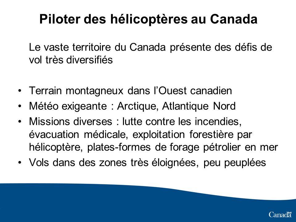 Piloter des hélicoptères au Canada Le vaste territoire du Canada présente des défis de vol très diversifiés Terrain montagneux dans lOuest canadien Mé