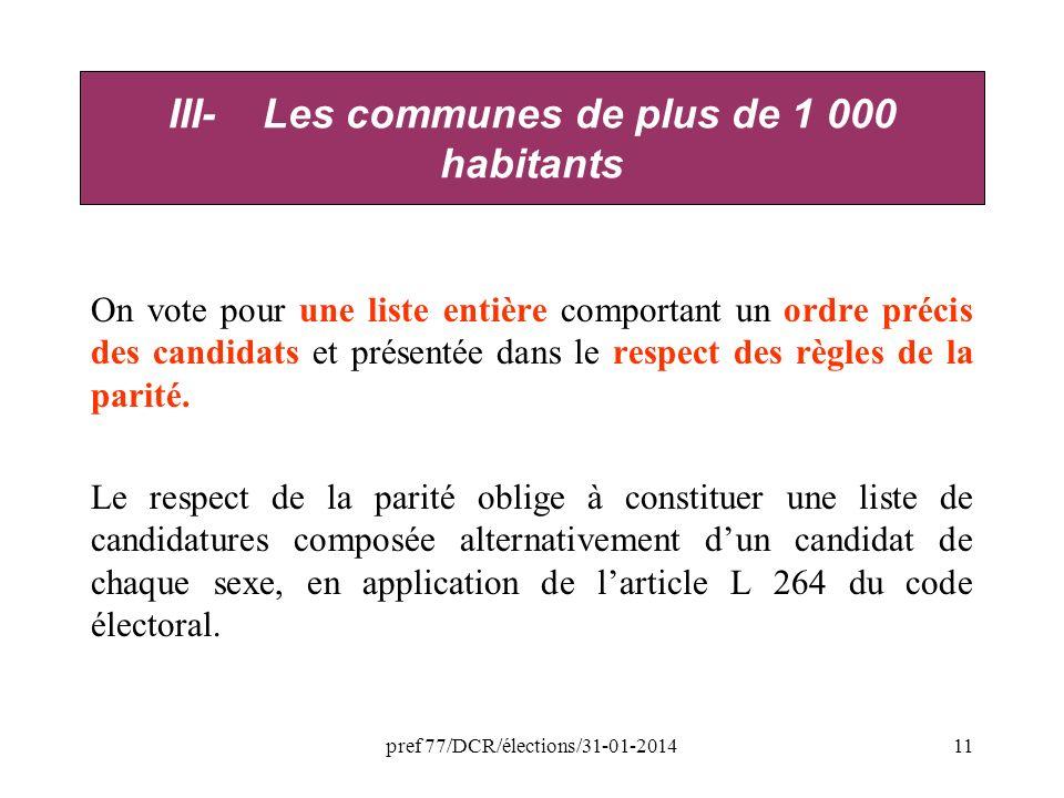 pref 77/DCR/élections/31-01-201411 On vote pour une liste entière comportant un ordre précis des candidats et présentée dans le respect des règles de la parité.