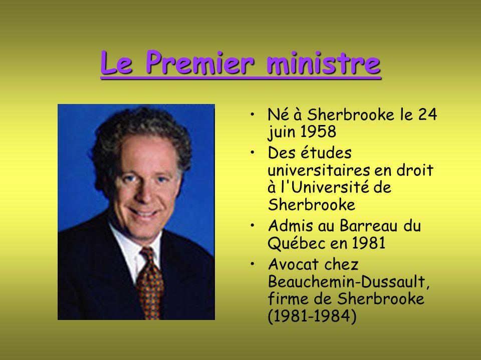 Le Premier ministre Né à Sherbrooke le 24 juin 1958 Des études universitaires en droit à l'Université de Sherbrooke Admis au Barreau du Québec en 1981