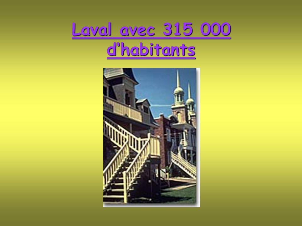 Laval avec 315 000 dhabitants