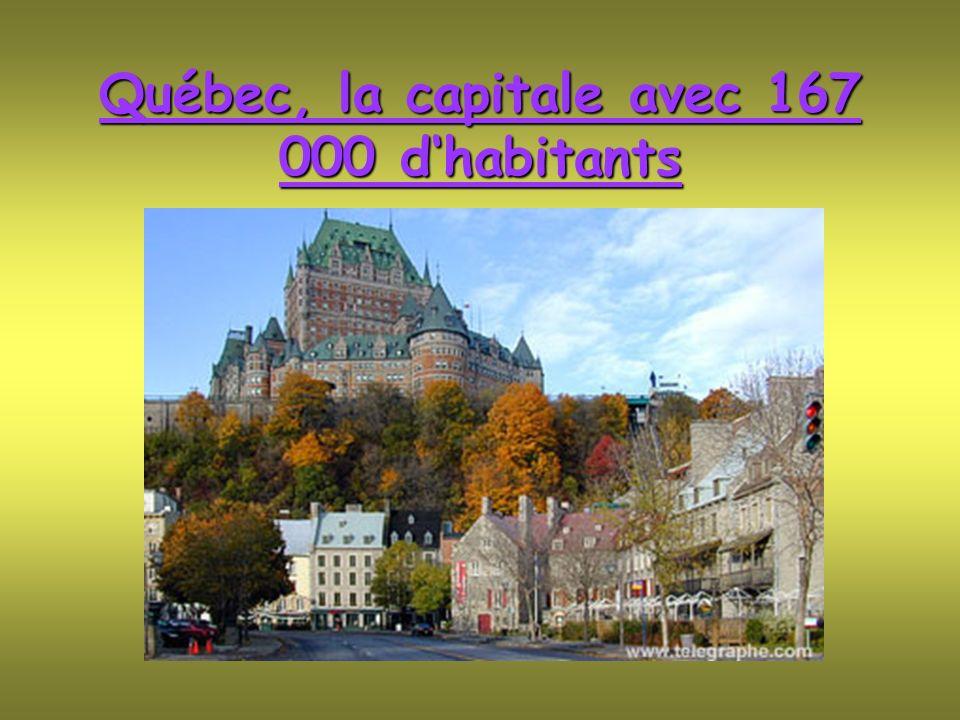 Québec, la capitale avec 167 000 dhabitants