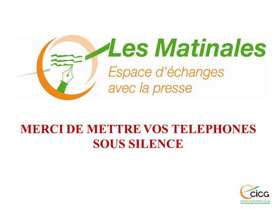 MERCI DE METTRE VOS TELEPHONES SOUS SILENCE