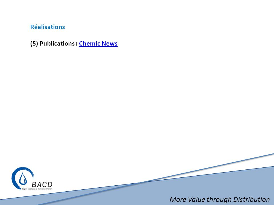 More Value through Distribution Réalisations (5) Publications : Chemic NewsChemic News