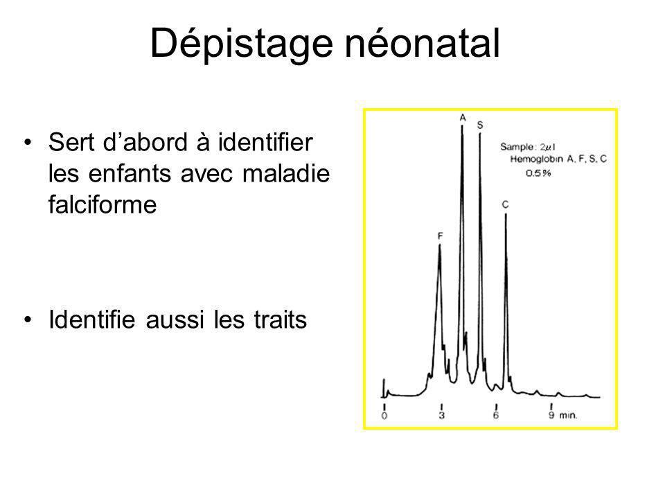 Dépistage néonatal Sert dabord à identifier les enfants avec maladie falciforme Identifie aussi les traits