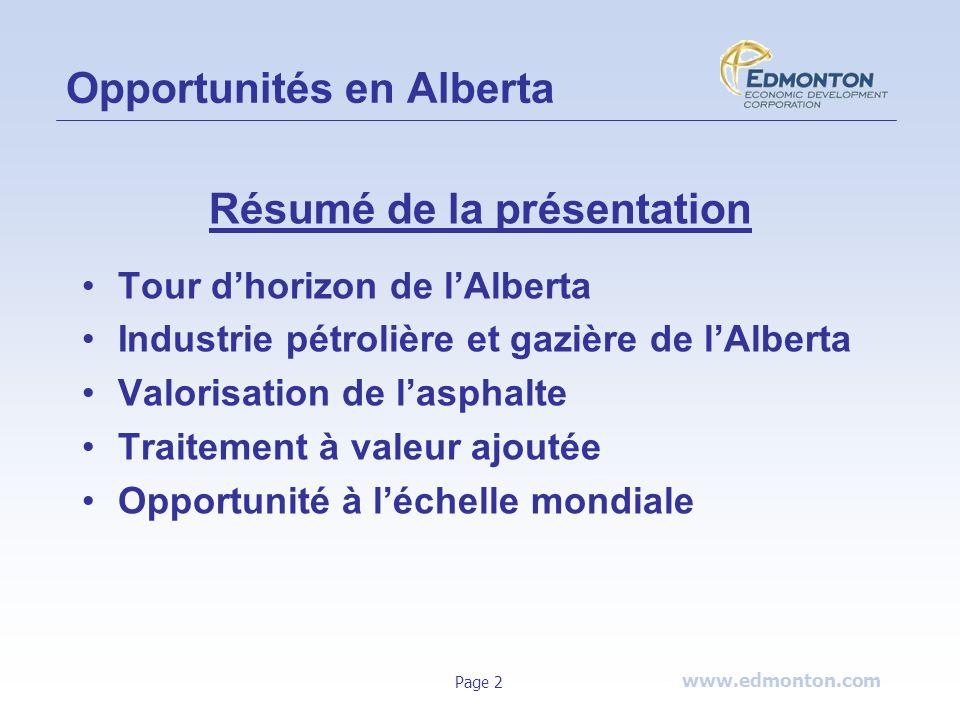 www.edmonton.com Page 2 Résumé de la présentation Tour dhorizon de lAlberta Industrie pétrolière et gazière de lAlberta Valorisation de lasphalte Trai
