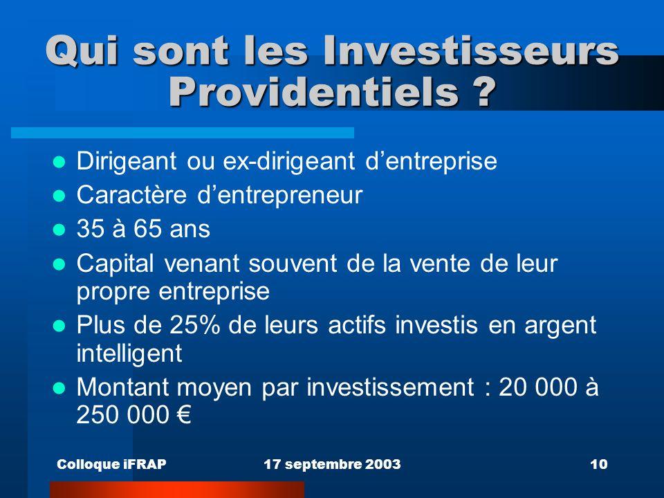 Colloque iFRAP17 septembre 200310 Qui sont les Investisseurs Providentiels .