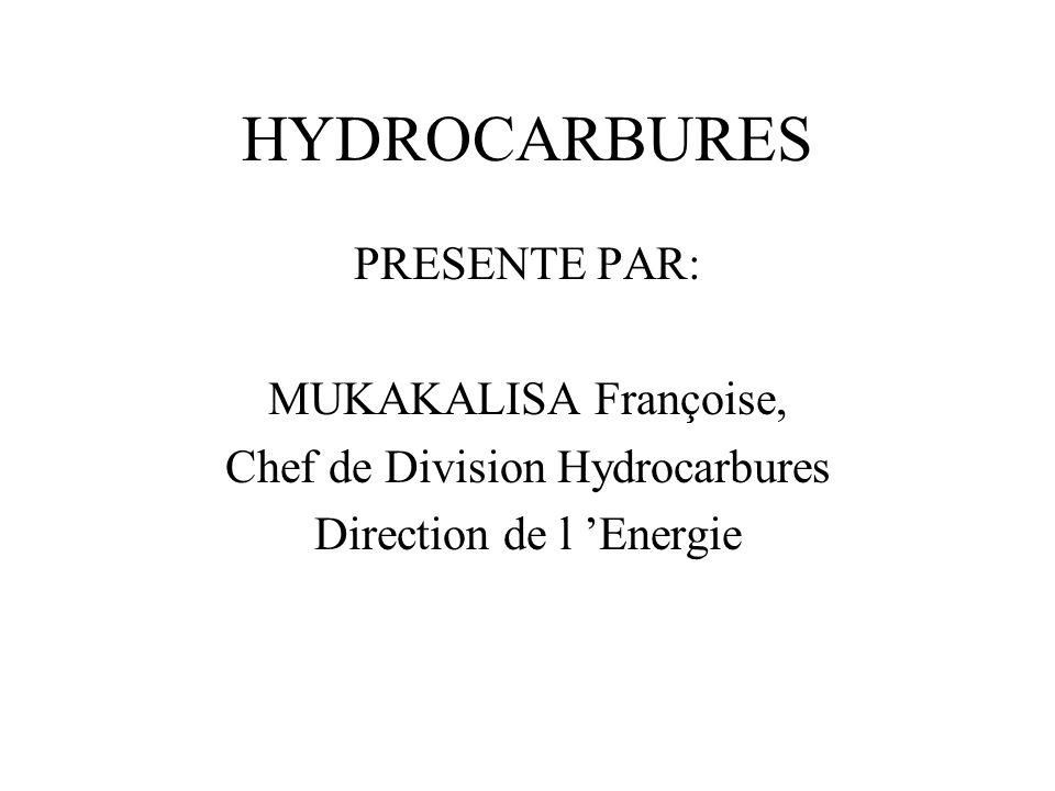 HYDROCARBURES PRESENTE PAR: MUKAKALISA Françoise, Chef de Division Hydrocarbures Direction de l Energie