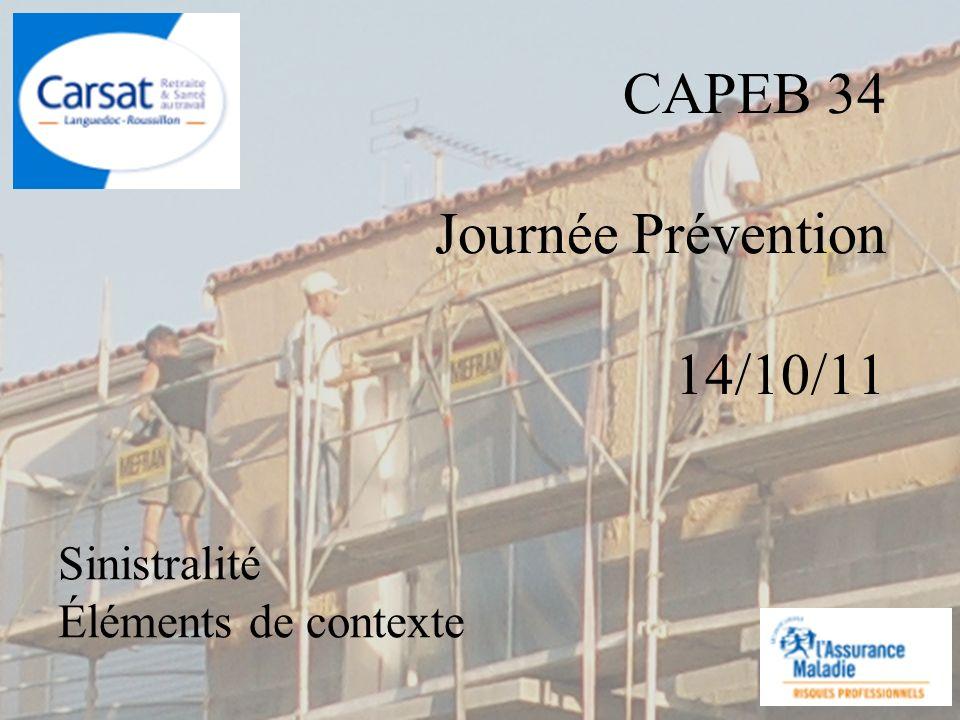 CAPEB 34 Journée Prévention 14/10/11 Sinistralité Éléments de contexte