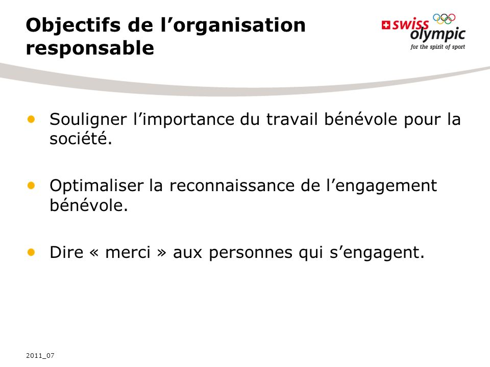 Objectifs de lorganisation responsable Souligner limportance du travail bénévole pour la société.