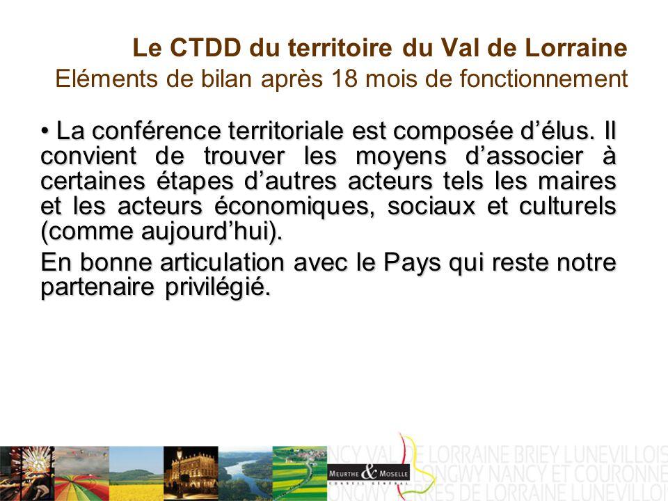 Le CTDD du territoire du Val de Lorraine Eléments de bilan après 18 mois de fonctionnement La conférence territoriale est composée délus.