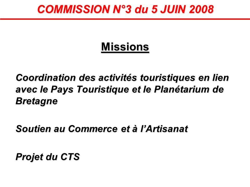 Missions Coordination des activités touristiques en lien avec le Pays Touristique et le Planétarium de Bretagne Soutien au Commerce et à lArtisanat Pr