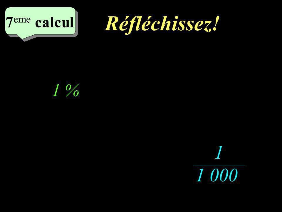 Ecrivez! 6 eme calcul 6 eme calcul 6 eme calcul 10 % 1 10 000 000