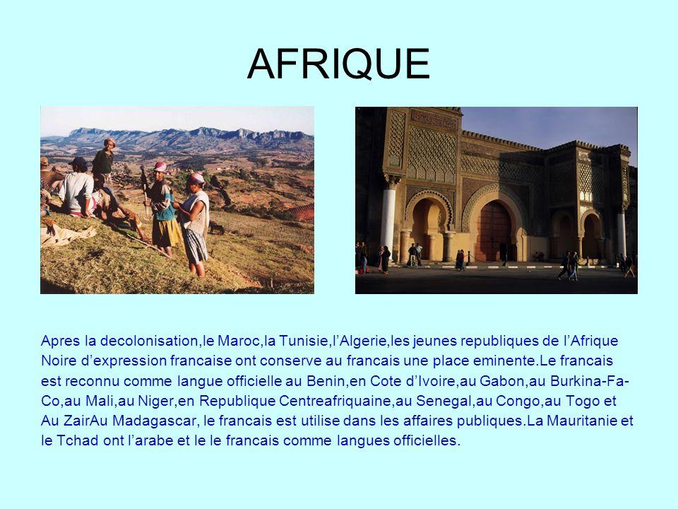 AFRIQUE Apres la decolonisation,le Maroc,la Tunisie,lAlgerie,les jeunes republiques de lAfrique Noire dexpression francaise ont conserve au francais u