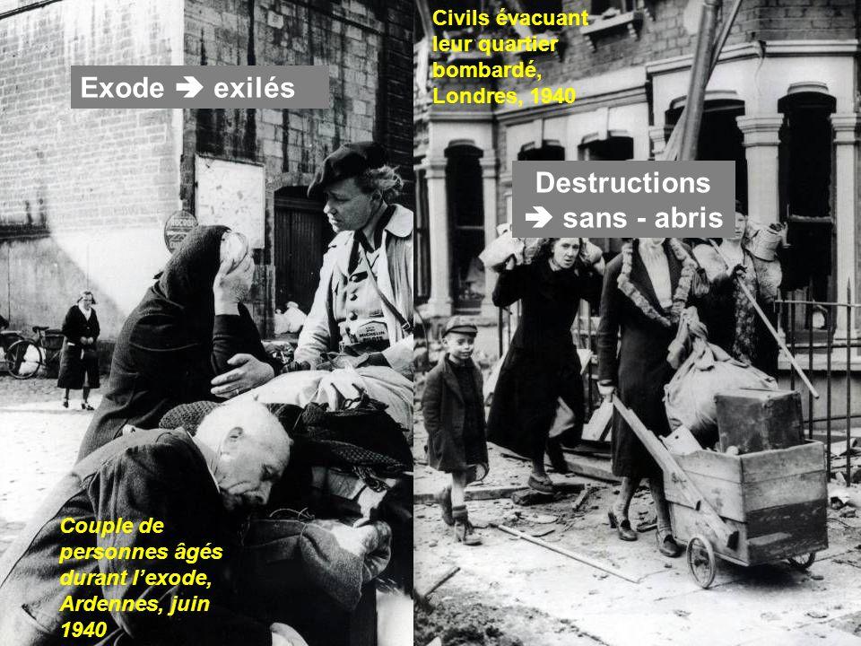 Couple de personnes âgés durant lexode, Ardennes, juin 1940 Civils évacuant leur quartier bombardé, Londres, 1940 Exode exilés Destructions sans - abr
