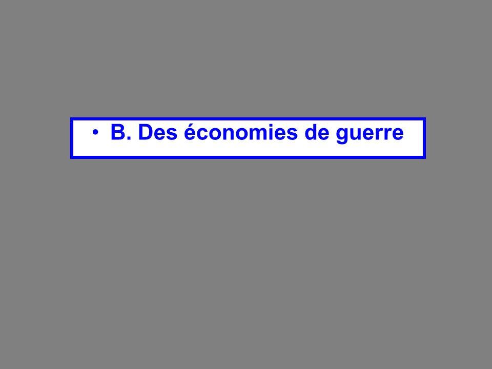 B. Des économies de guerre