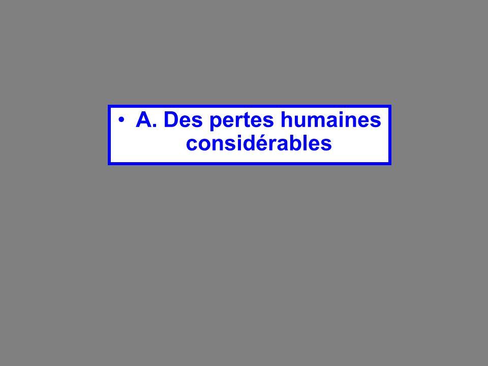 A. Des pertes humaines considérables