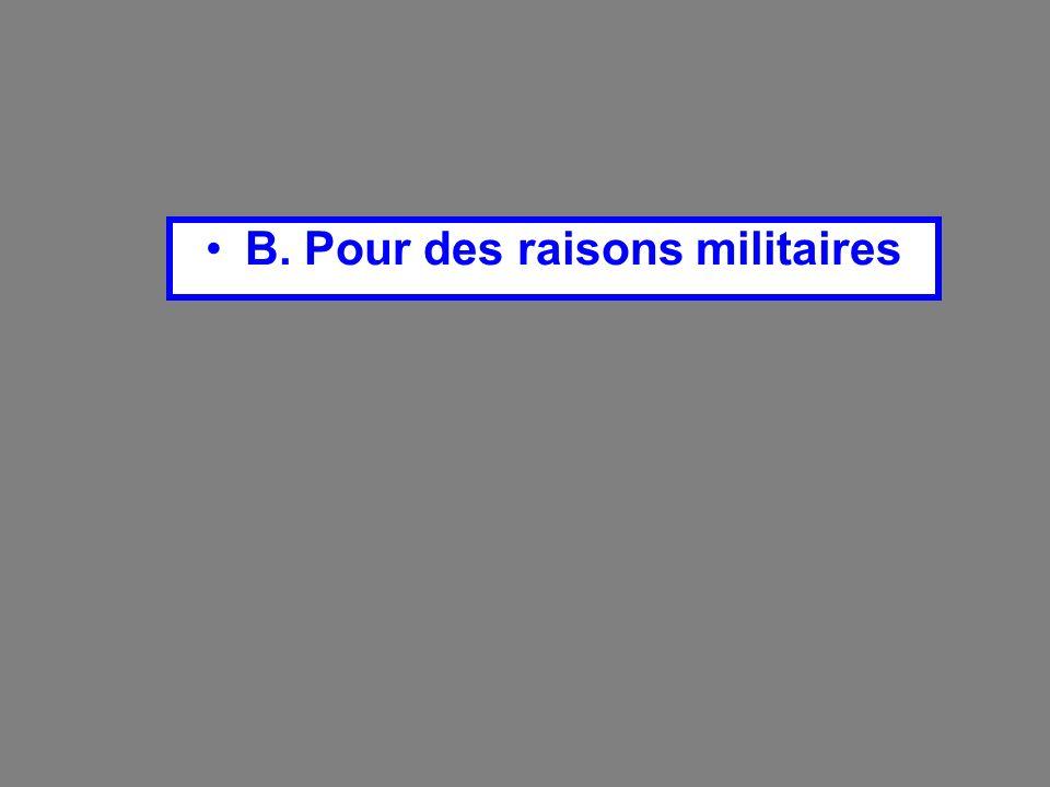 B. Pour des raisons militaires