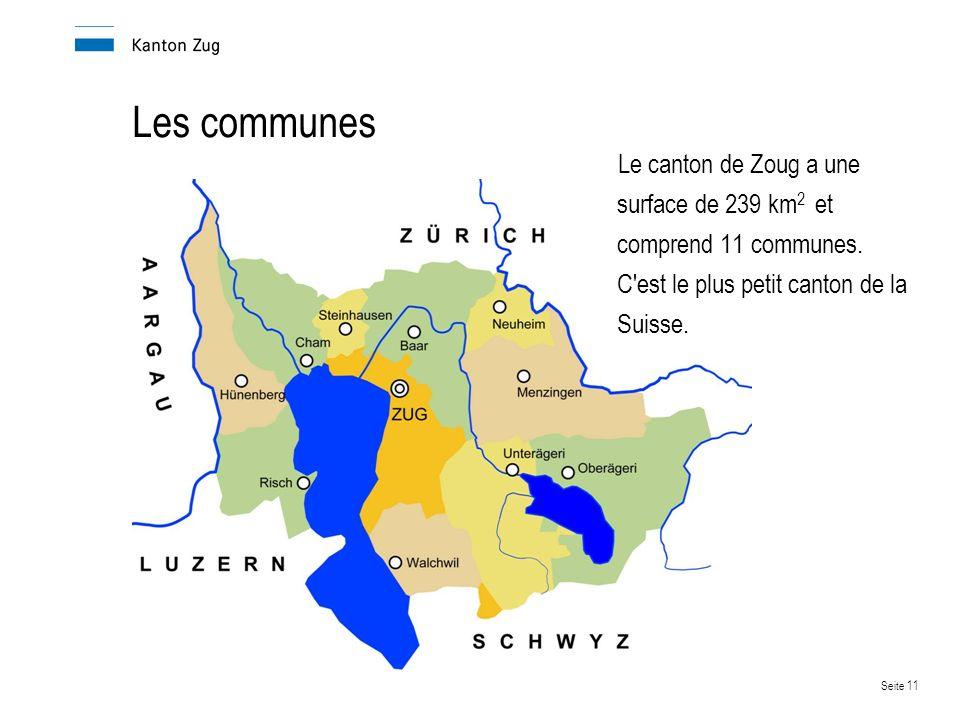 Seite 11 Les communes Le canton de Zoug a une surface de 239 km 2 et comprend 11 communes.